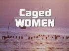 Caged Women