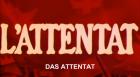 Attentat, Das