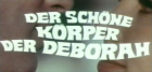 schöne Körper der Deborah, Der