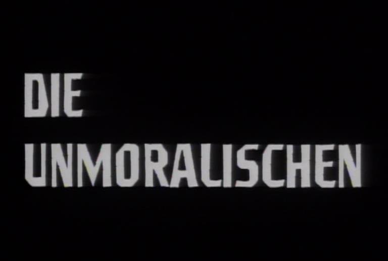 Unmoralischen, Die