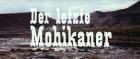 letzte Mohikaner, Der