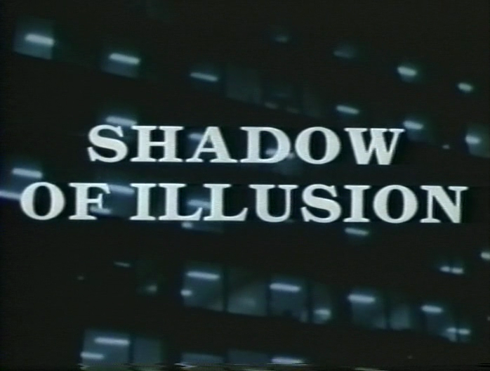 Shadow of Illusion
