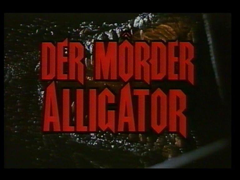 Mörder Alligator, Der