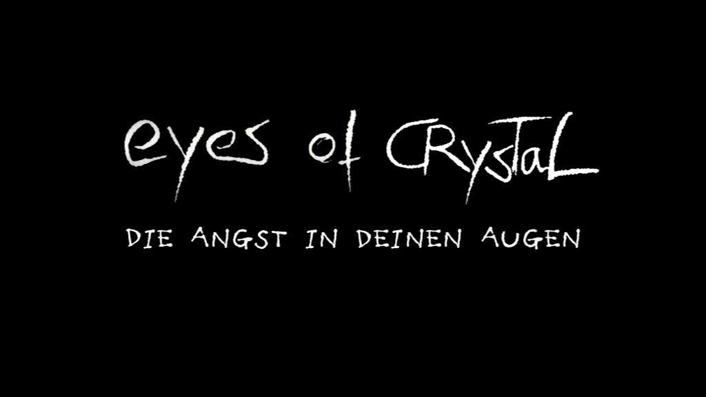 Eyes of Crystal - Die Angst in deinen Augen