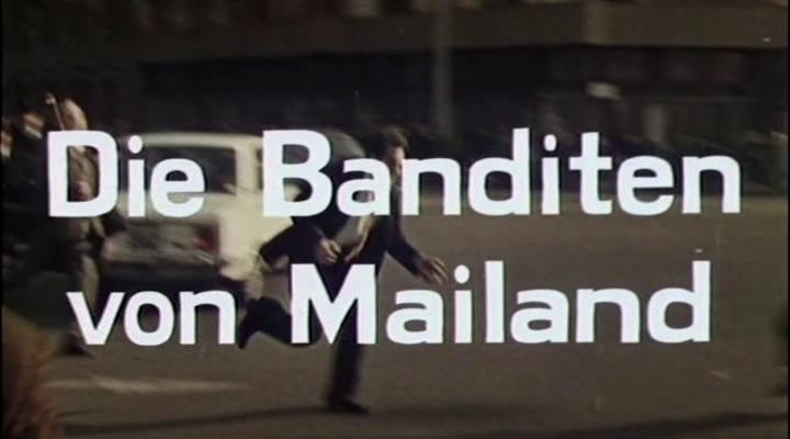 Banditen von Mailand, Die
