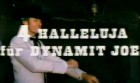 4 Halleluja für Dynamit-Joe
