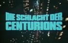 Schlacht der Centurions, Die