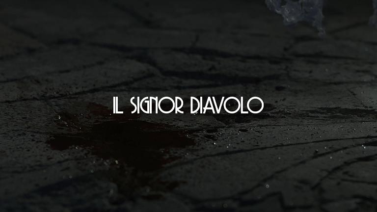 signor Diavolo, Il