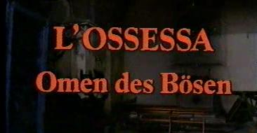 ossessa - Das Omen des Bösen, L'