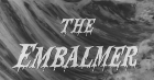Embalmer, The