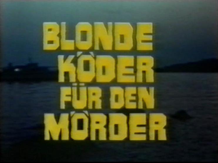 Blonde Köder für den Mörder