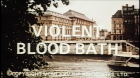 Violent Blood Bath