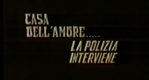 Casa dell'amore... la polizia interviene