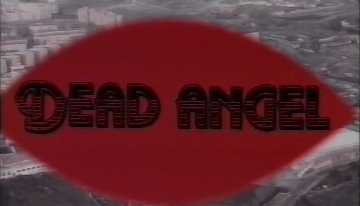 Dead Angel - Einbahnstraße in den Tod