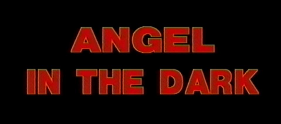 Angel in the Dark
